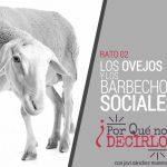 rato sobre redes sociales con los ovejos en el podcast Por qué no decirlo
